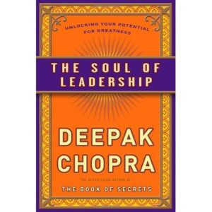  Book Review: The Soul of Leadership by Deepak Chopra